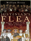 Justinian&#39;s Flea (eBook): Plague, Empire and the Birth of Europe